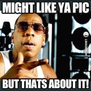 might like your pic jay z