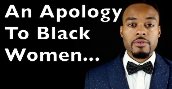 black man, black women, black man loves black woman, apology to black women,