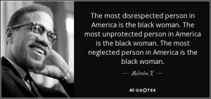 Malcolm X, Black women quote