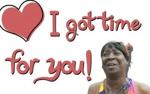 I got time for that, aint no body got time, love, card, love card
